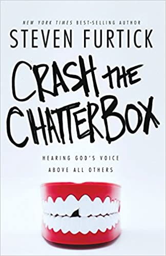 Steven Furtick Quotes Crash the Chatterbox: Hearing God's Voice Above All Others