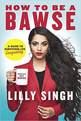 Lily Singh Net Worth - How to be a Bawse