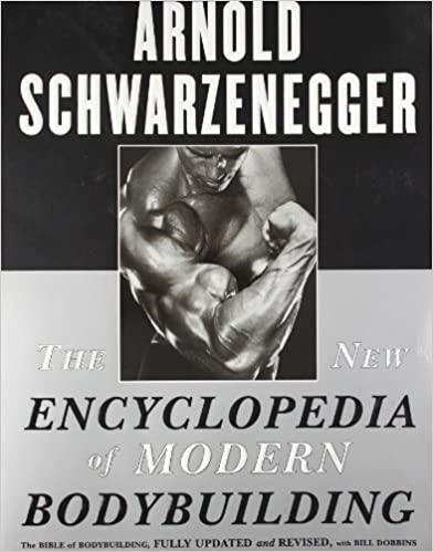 Arnold Schwarzenegger Quotes The New Encyclopedia of Modern Bodybuilding