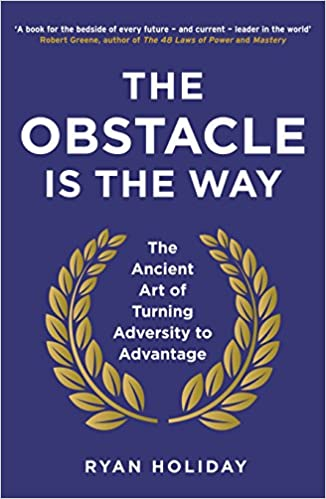 The Obstacle is The Way- Best Books for When You Want to Quit