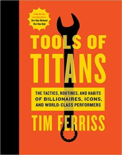 Tools of Titans - Tim Ferriss Quotes