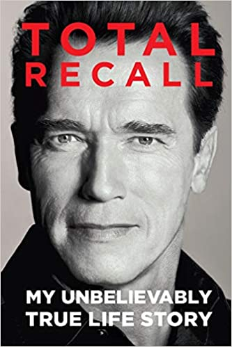 Arnold Schwarzenegger Quotes Total Recall My Unbelievably True Life Story