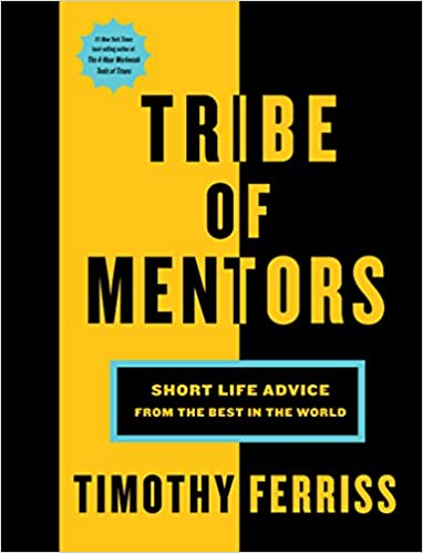 Tribe of Mentors - Tim Ferriss Quotes