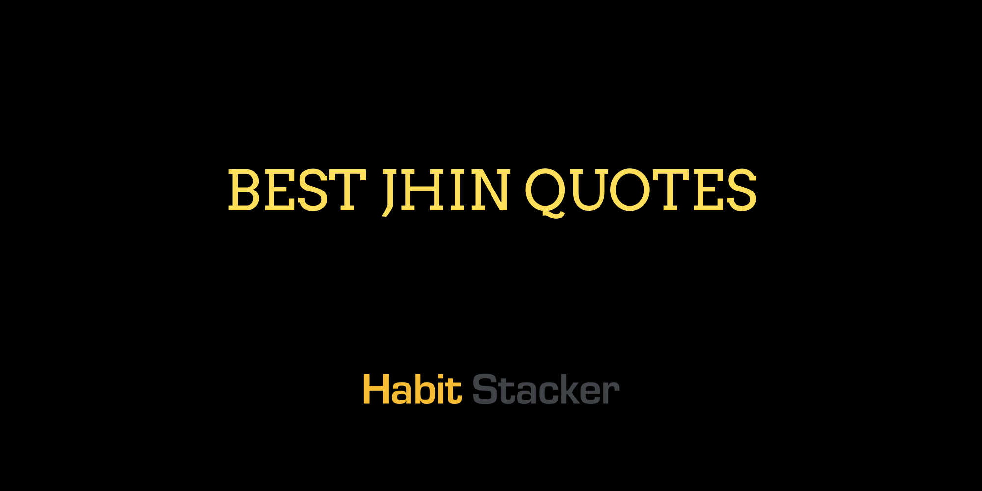 Best Jhin Quotes
