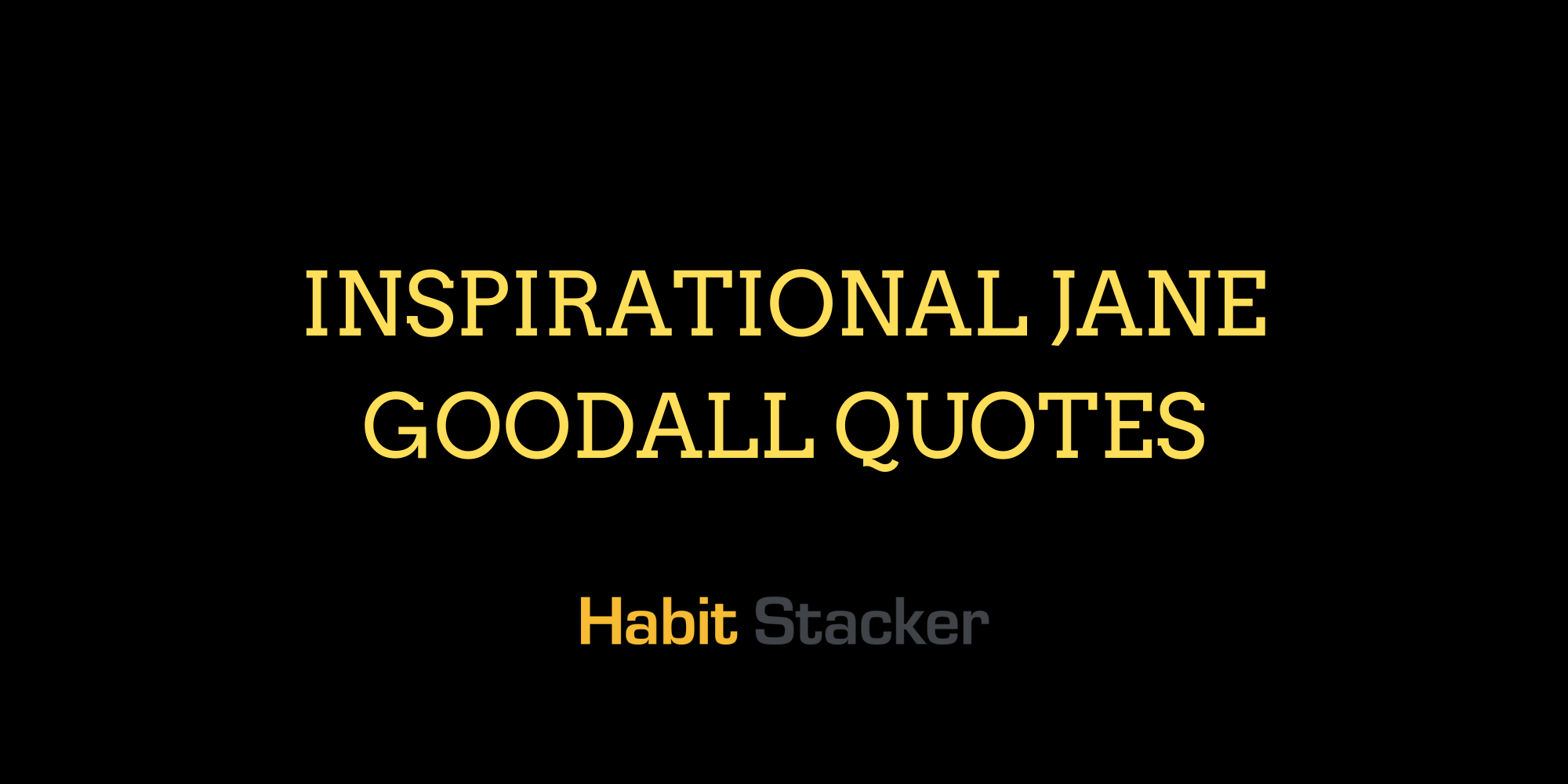Inspirational Jane Goodall Quotes