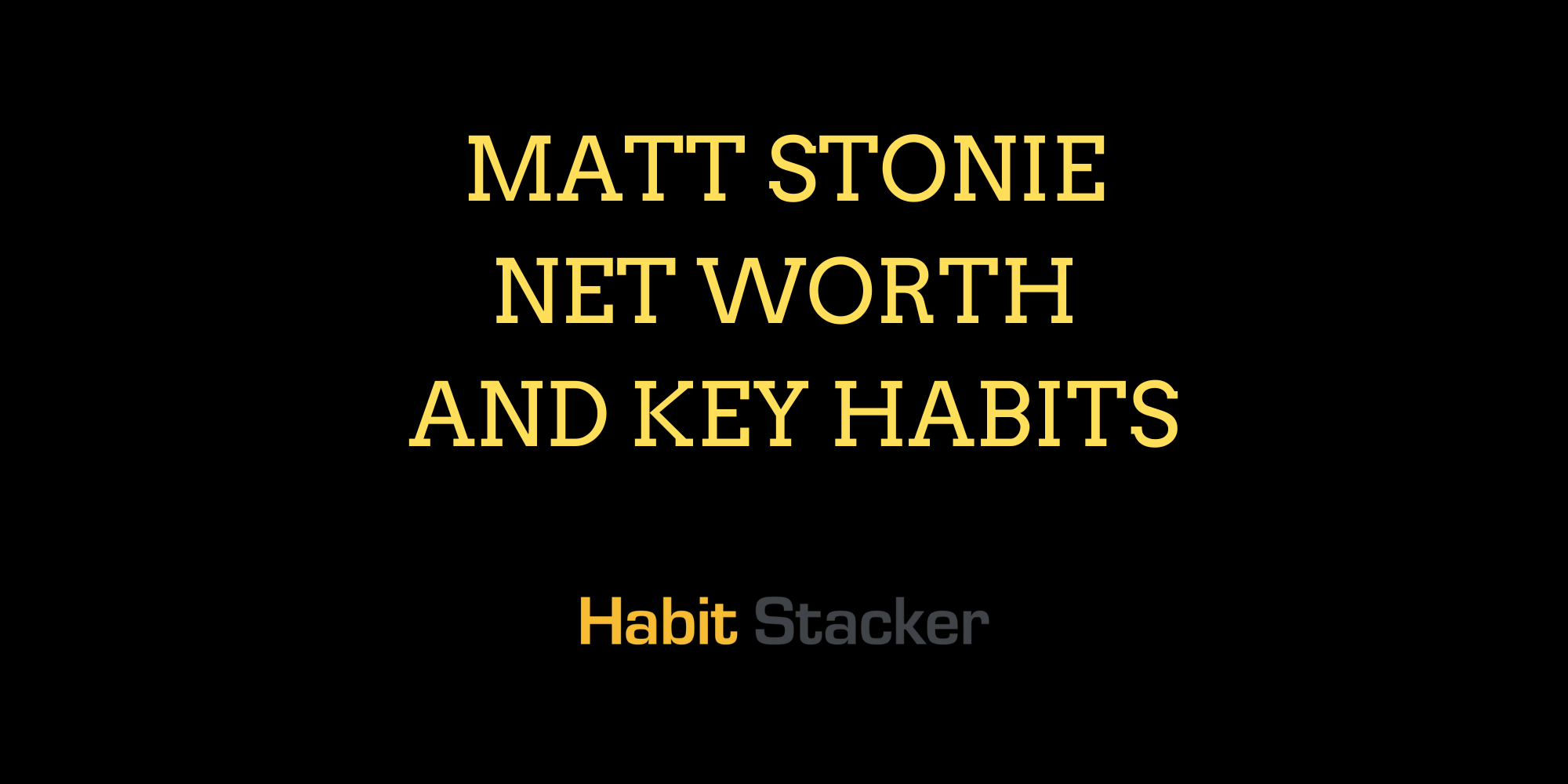 Matt Stonie Net Worth and Key Habits