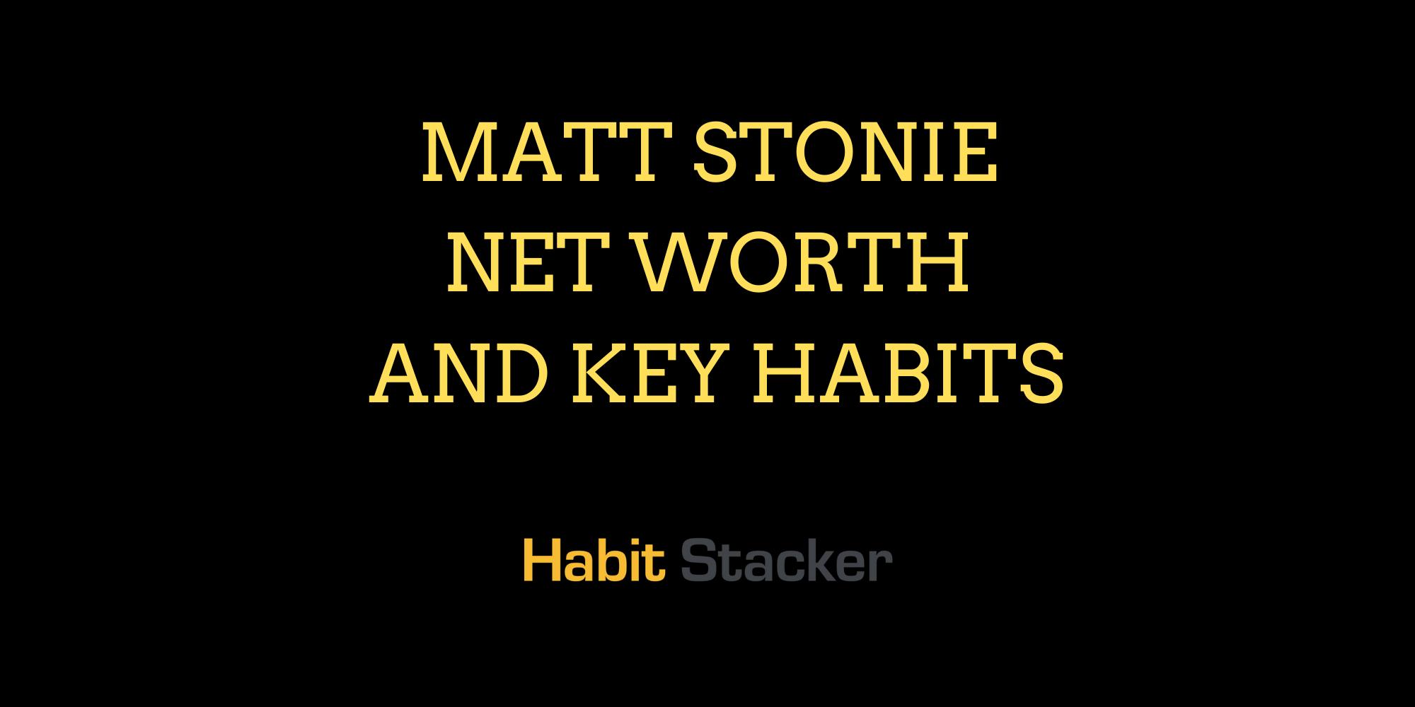 Matt Stonie Net Worth and Key Habits