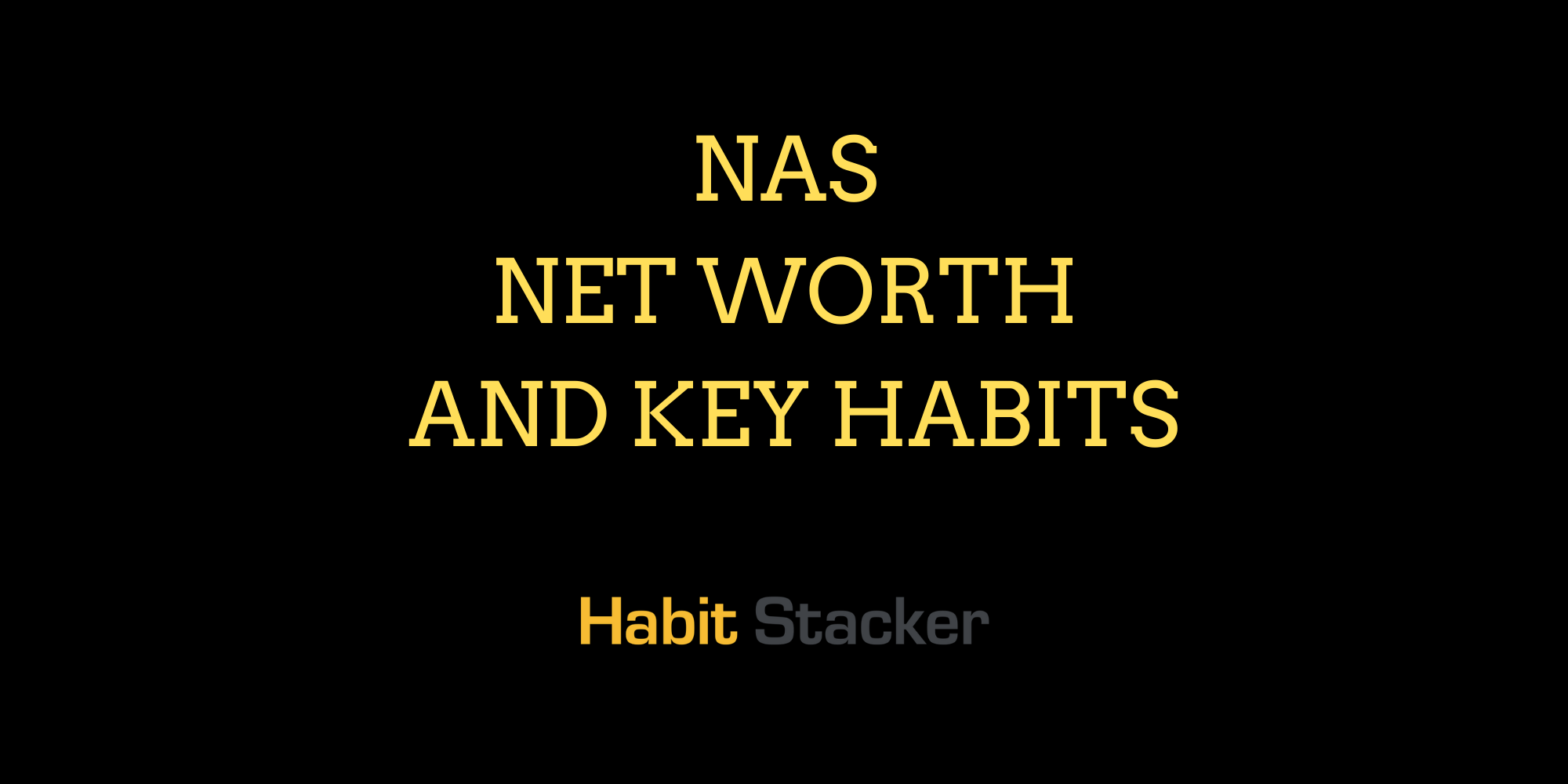 Nas Net Worth and Key Habits