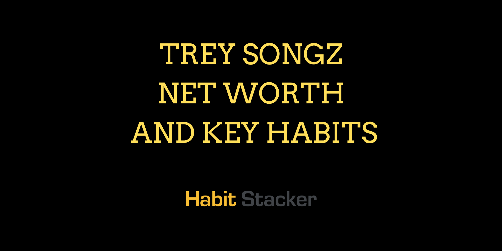 Trey Songz Net Worth and Key Habits