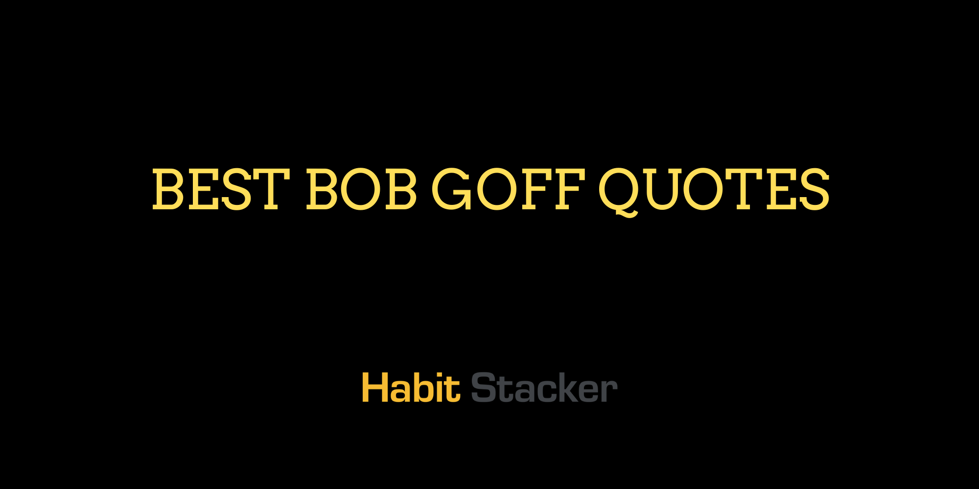Best Bob Goff Quotes