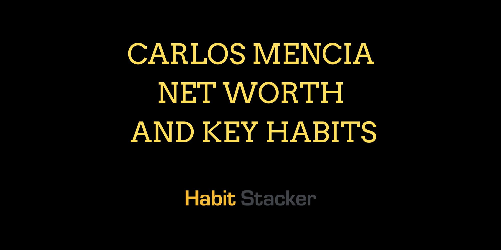 Carlos Mencia Net Worth and Key Habits
