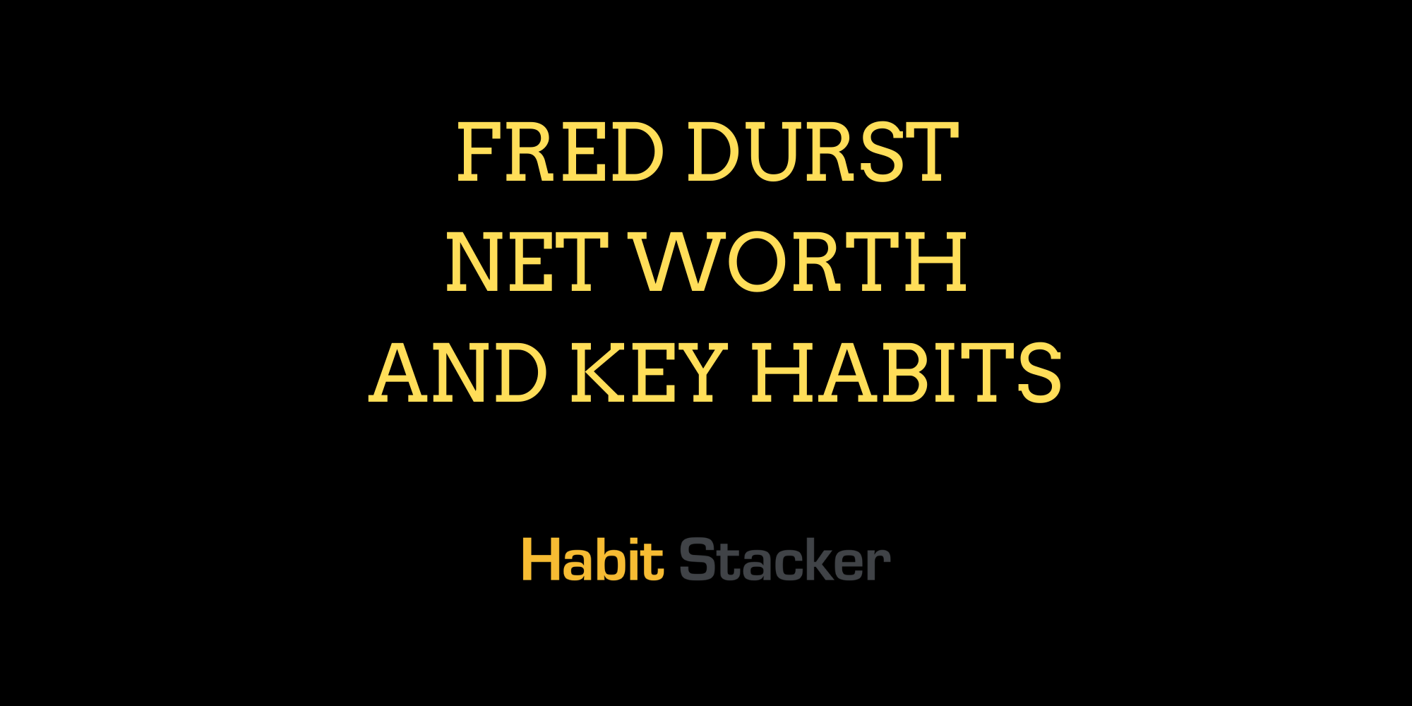Fred Durst Net Worth and Key Habits