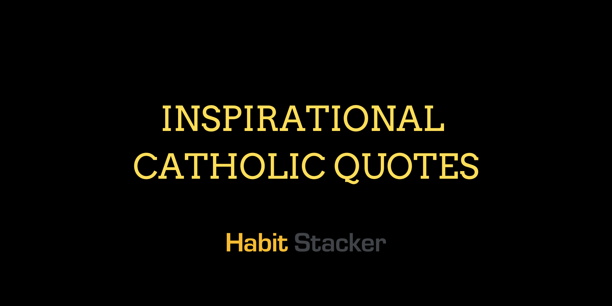 Inspirational Catholic Quotes
