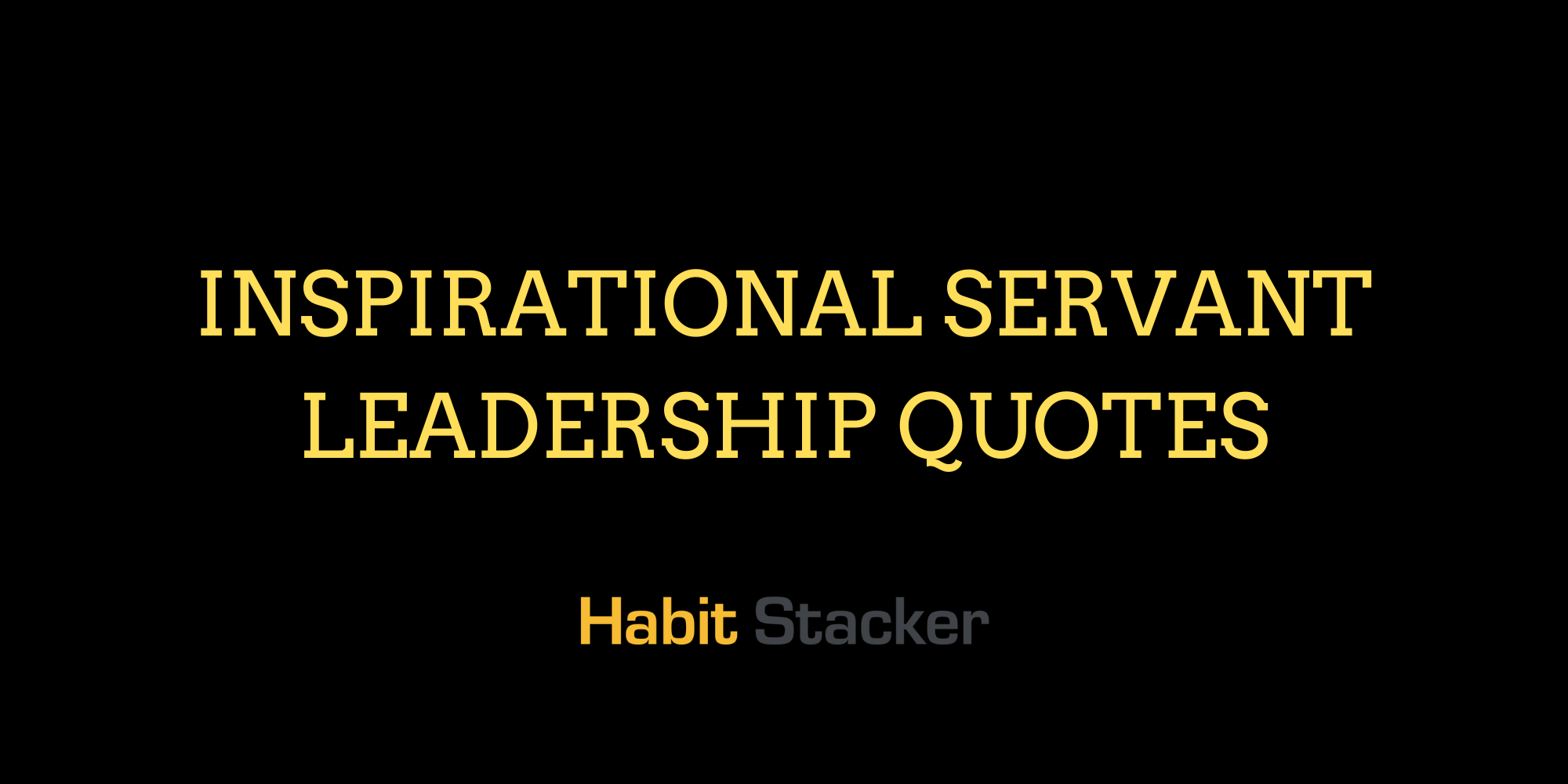 Inspirational Servant Leadership Quotes