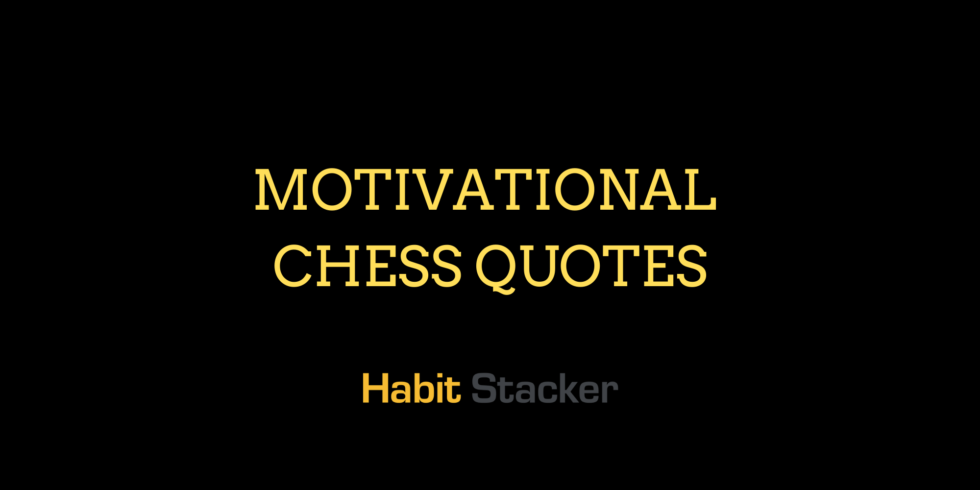 Motivational Chess Quotes