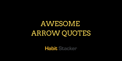 Awesome Arrow Quotes