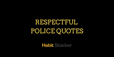 Respectful Police Quotes