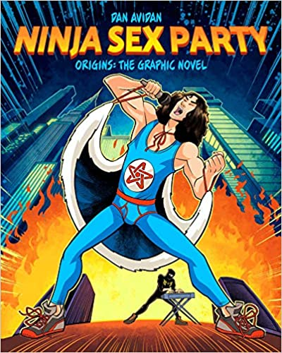 Ninja Sex Party: The Graphic Novel, Part I: Origins - Dan Avidan & Brian Wecht