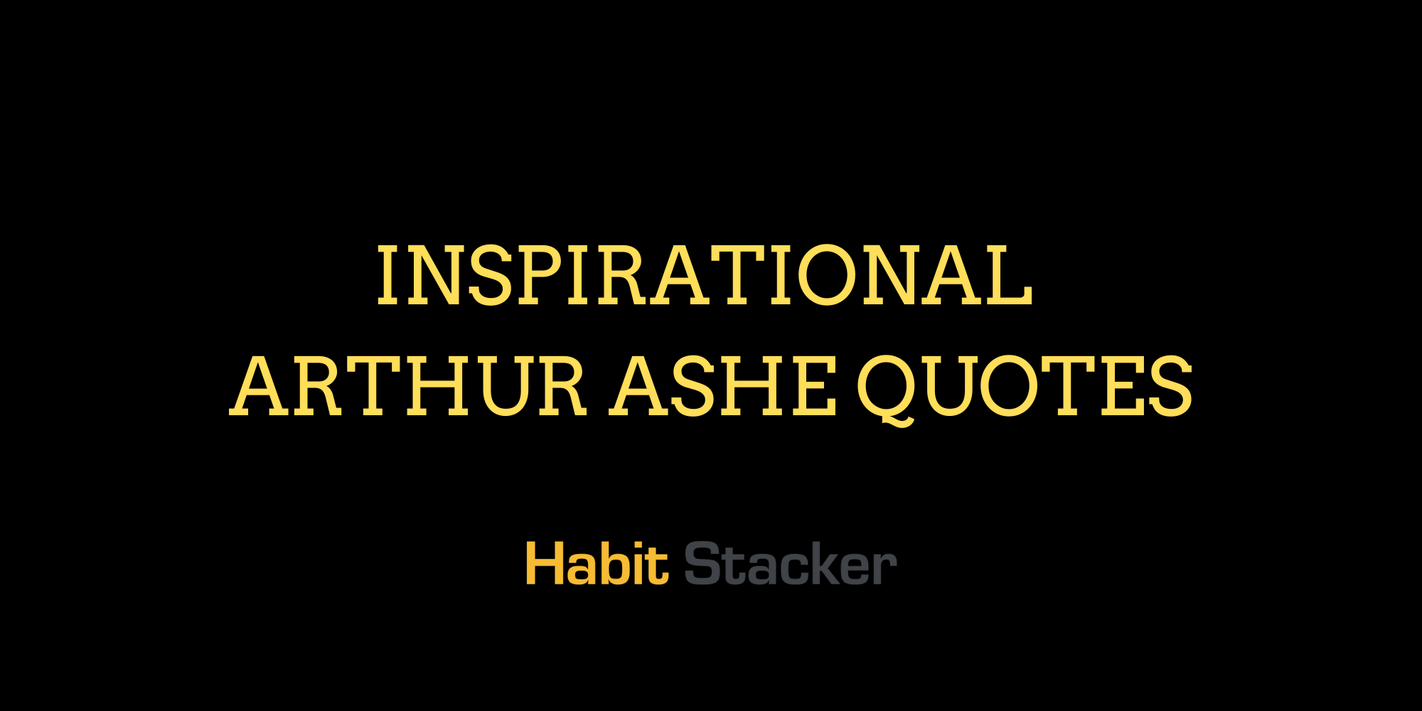 Inspirational Arthur Ashe Quotes