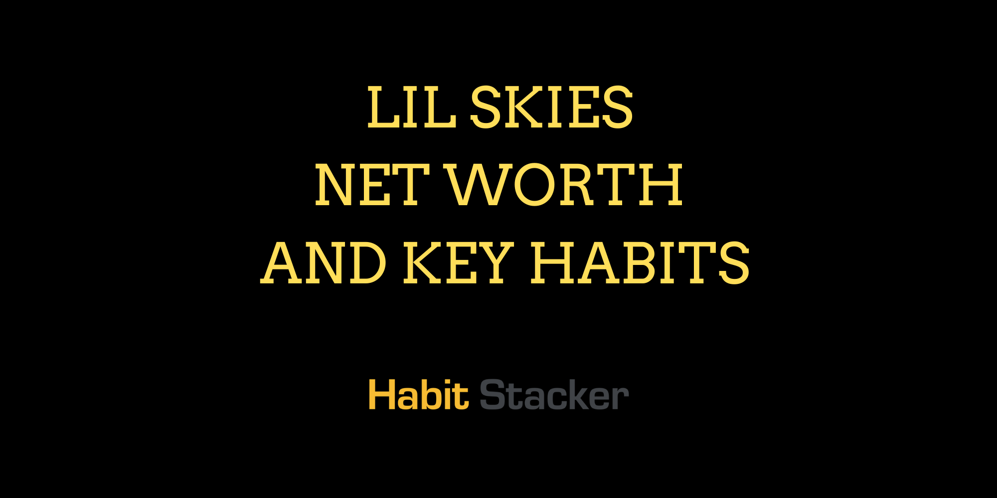 Lil Skies Net Worth and Key Habits