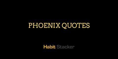 Phoenix Quotes