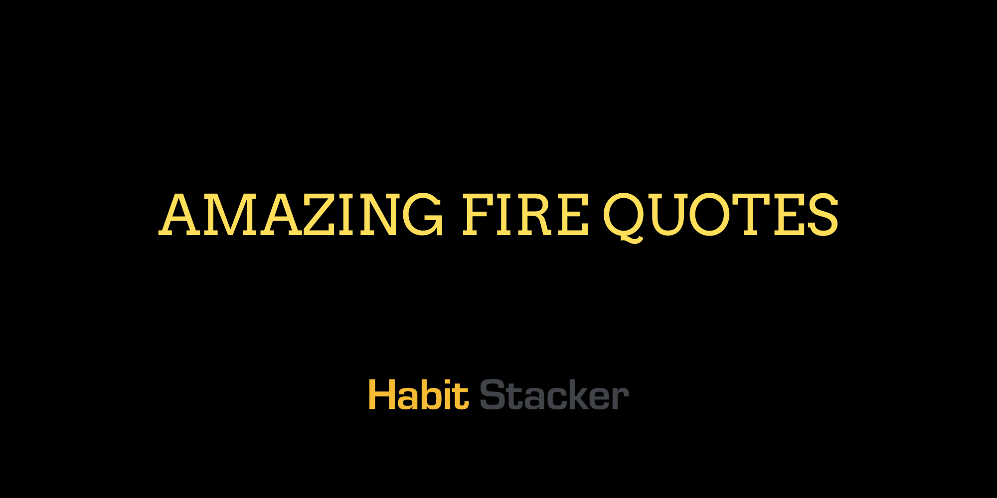Amazing Fire Quotes