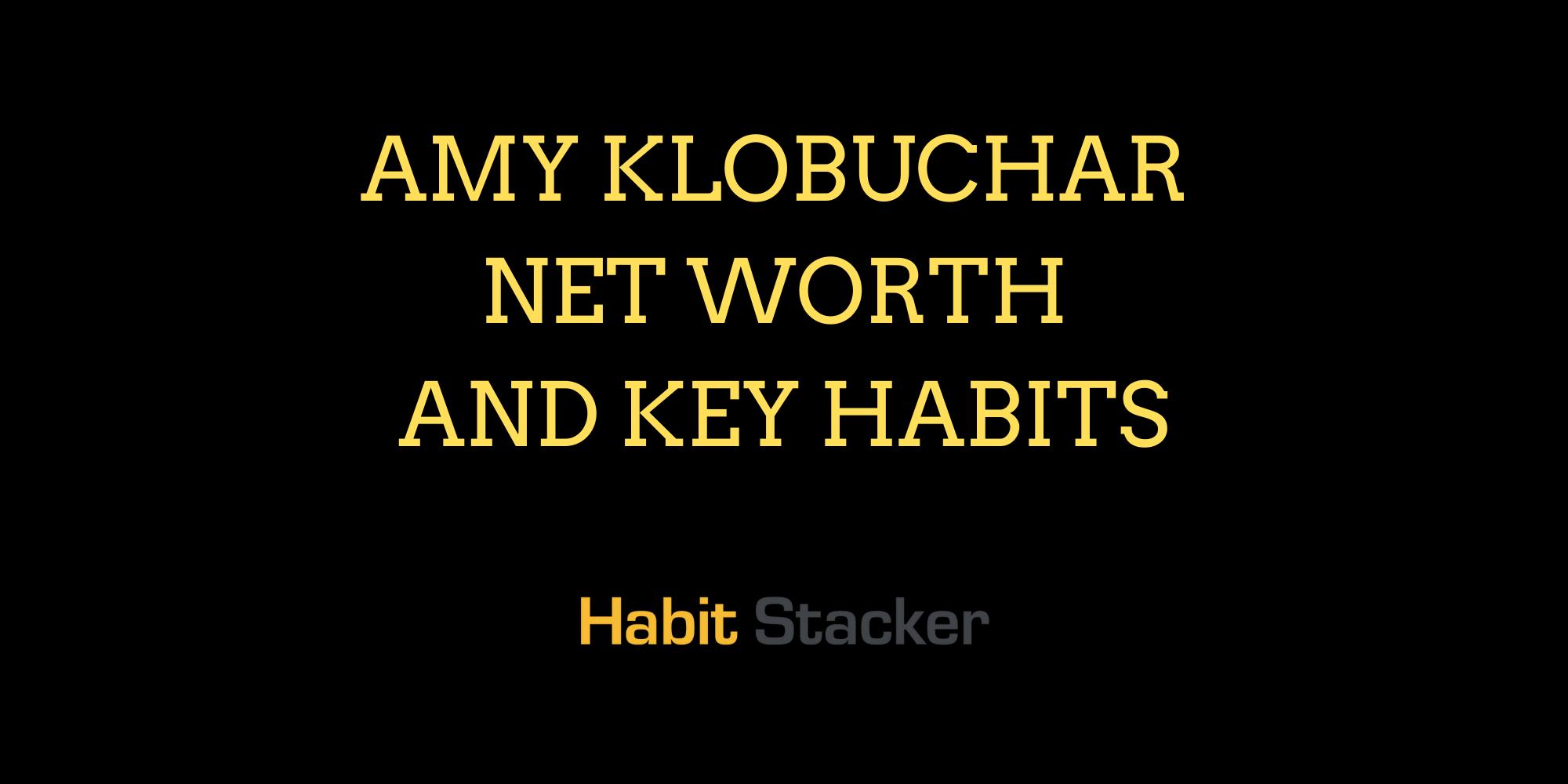 Amy Klobuchar Net Worth and Key Habits
