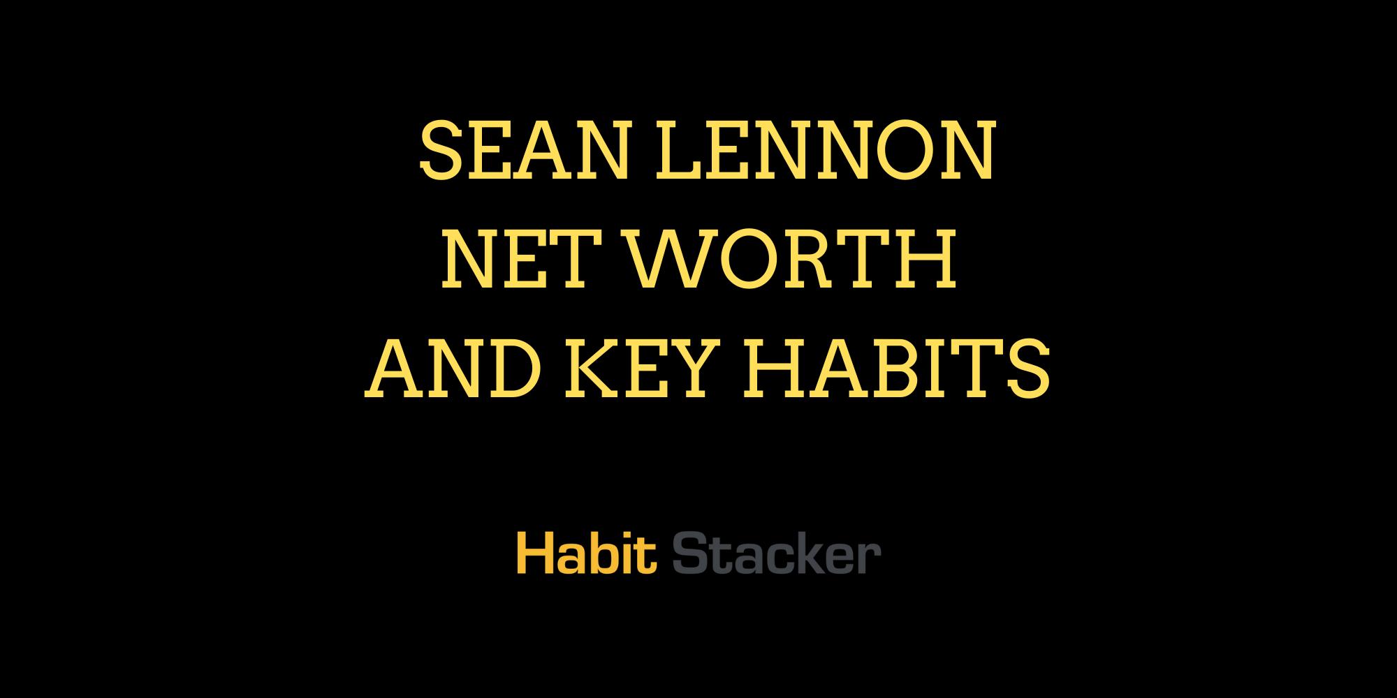 Sean Lennon Net Worth