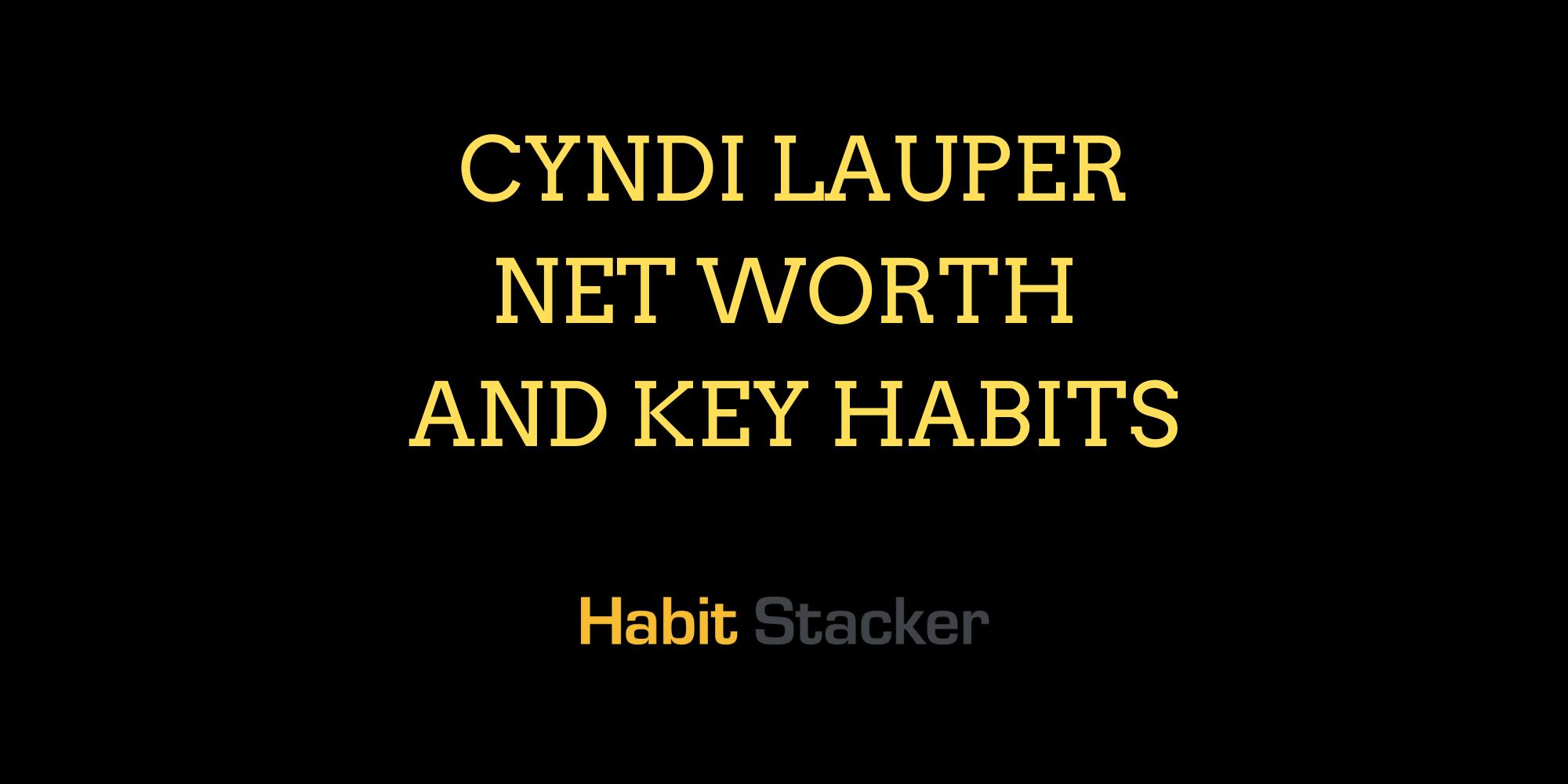Cyndi Lauper Net Worth