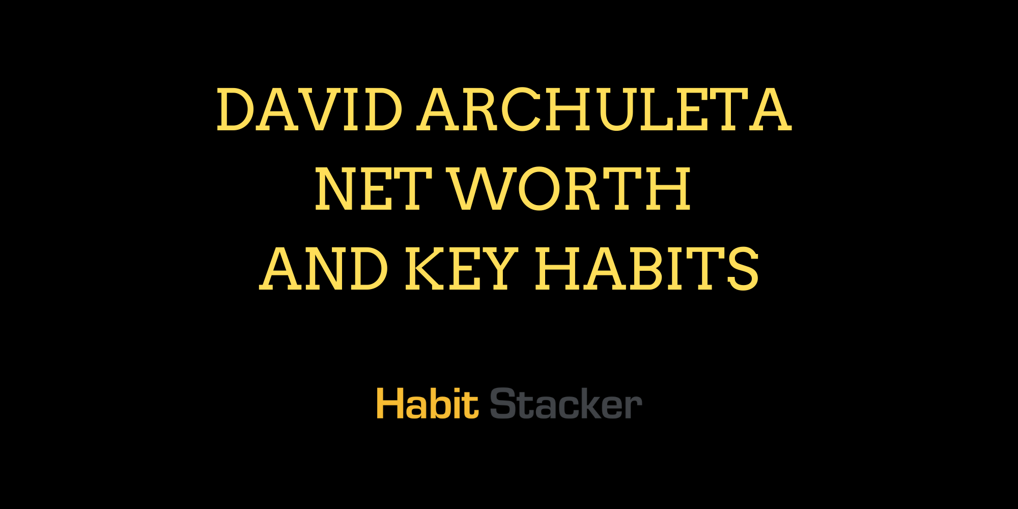 David Archuleta Net Worth and Key Habits